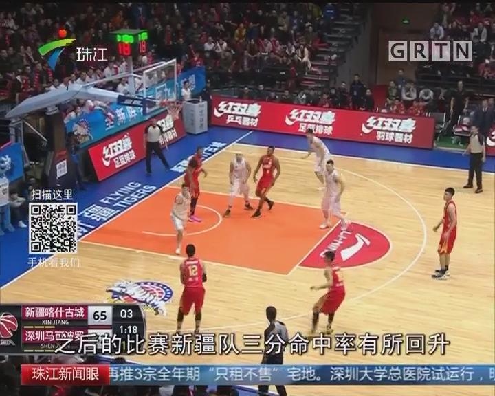 CBA:深圳客战新疆 领先三节却最后遭双杀
