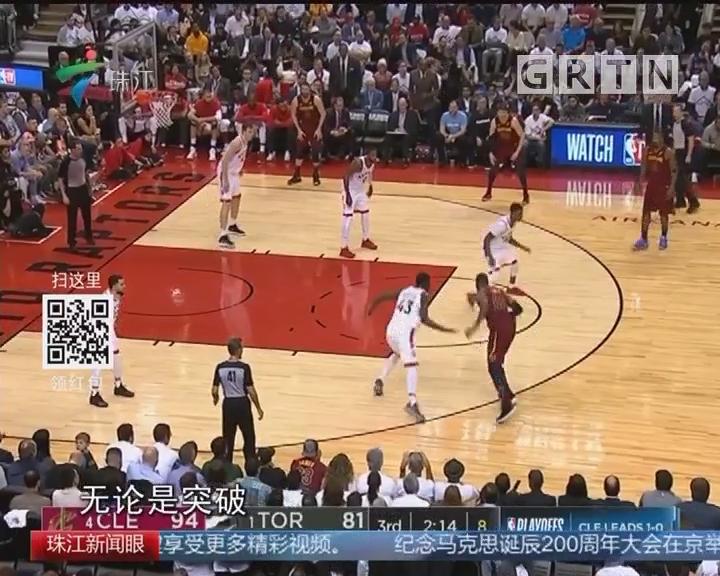 """NBA:""""詹皇""""再现 猛龙不敌骑士"""