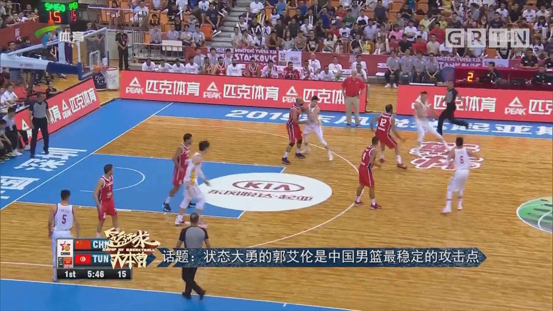 话题:状态大勇的郭艾伦是中国男篮最稳定的攻击点