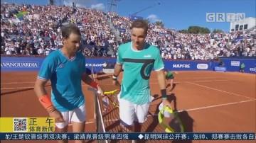 ATP500巴塞罗那站 纳达尔惊险晋级4强