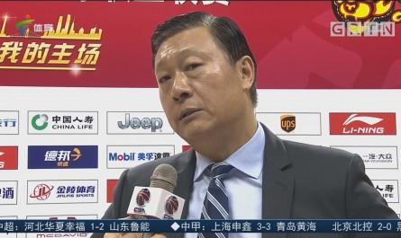 广东vs新疆 双方主教练赛后表达